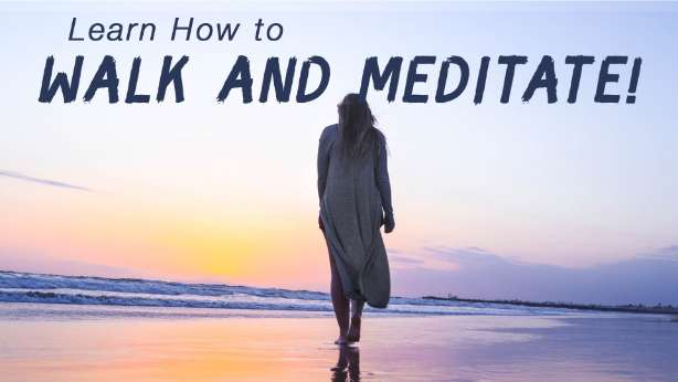 walk and meditate